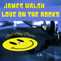 James Walsh - Love on the Rocks and Other Classics