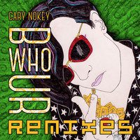 Cary Nokey - B Who U R (Remixes) (Explicit)