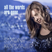 Simone Kopmajer - All the Words Are Gone