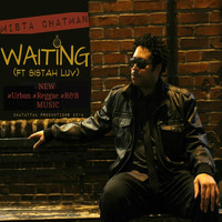 Mista Chatman - Waiting (feat. Sistah Luv)