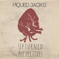 Piqued Jacks - Upturned Perspectives