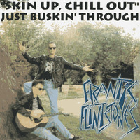 Frantic Flintstones - Skin Up Chill Out