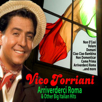 Vico Torriani - Arriverderci Roma and Other Big Italian Hits
