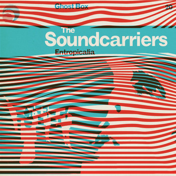 The Soundcarriers - Entropicalia