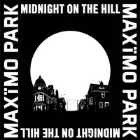 Maxïmo Park - Midnight On The Hill