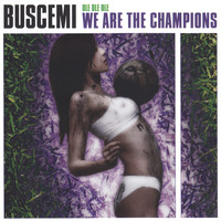 Buscemi - Olé Olé Olé, We Are the Champions