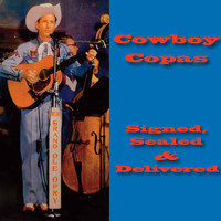 Cowboy Copas - Signed, Sealed and Delivered
