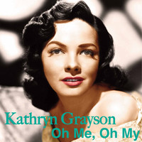 Kathryn Grayson - Oh Me, Oh My