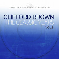 Clifford Brown - The Classic Years, Vol. 2