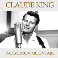 Claude King - Wolverton Mountain