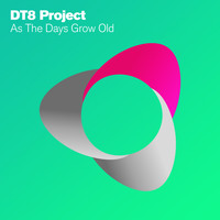 DT8 Project - As The Days Grow Old