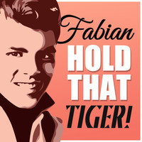 Fabian - Hold That Tiger!