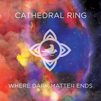 Cathedral Ring - Where Dark Matter Ends