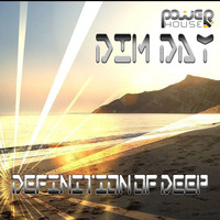 Dim Day - Definition of Deep