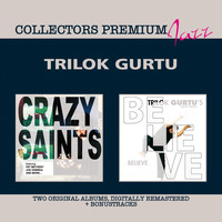 Trilok Gurtu - Crazy Saints & Believe