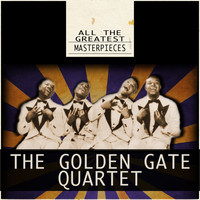 The Golden Gate Quartet - All the Greatest Masterpieces
