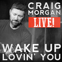 Craig Morgan - Wake up Lovin' You (Live)
