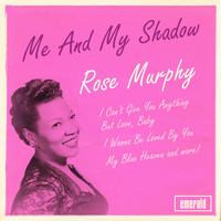 Rose Murphy - Me and My Shadow