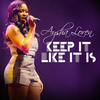 Aysha Loren - Keep It Like It Is