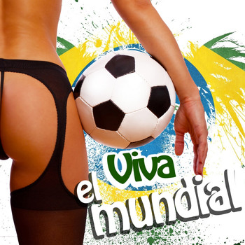 Various Artists - Viva el Mundial (Explicit)