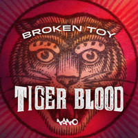 Broken Toy - Tiger Blood