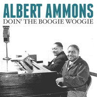 Albert Ammons - Doin' the Boogie Woogie