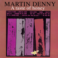 Martin Denny - A Taste of Honey (Bonus Track Version)