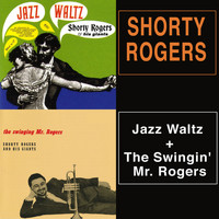 Shorty Rogers - Jazz Waltz + the Swingin' Mr. Rogers