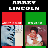 Abbey Lincoln - Abbey Is Blue + It's Magic (Bonus Track Version)
