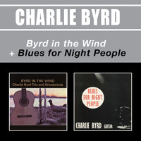 Charlie Byrd - Byrd in the Wind + Blues for Night People