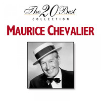 Maurice Chevalier - The 20 Best Collection: Maurice Chevalier