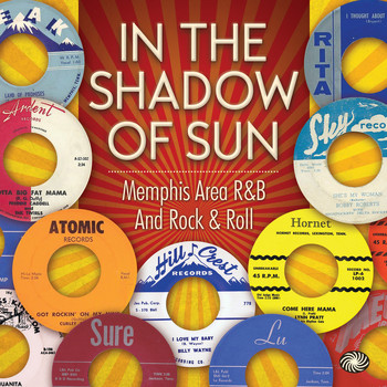 Various Artists - In the Shadow of Sun: Memphis Area R&B and Rock & Roll