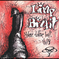 Limp Bizkit - Three Dollar Bill, Y'all $