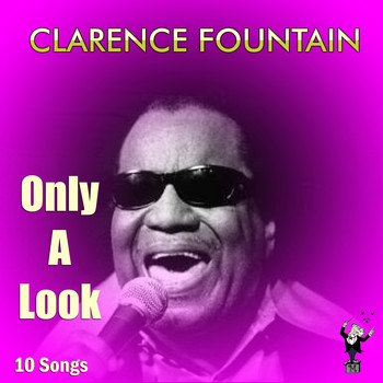 Clarence Fountain - Only a Look