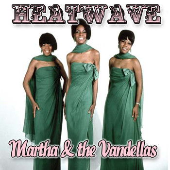 Martha & The Vandellas - Heat Wave