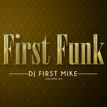 Dj First Mike - First Funk, Vol. 1