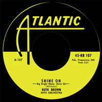 Ruth Brown - Shine On / Please Don't Freeze
