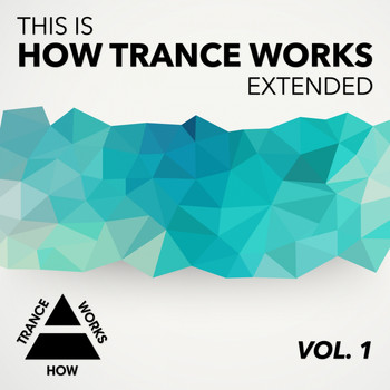 Various Artists - This Is How Trance Works Extended Vol. 1