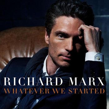 Richard Marx - Whatever We Started