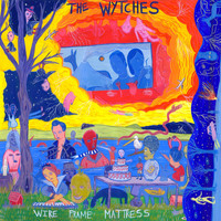 The Wytches - Wire Frame Mattress