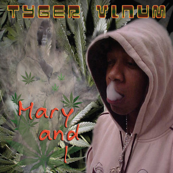 Tyger Vinum - Mary and I (Explicit)