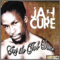 Jah Cure - Get The Job Done