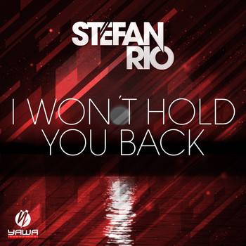 Stefan Rio - I Won't Hold You Back