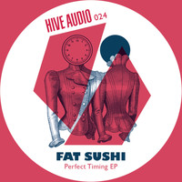 Fat Sushi - Perfect Timing Ep