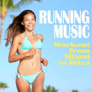 Various Artists - Running Music - Workout from Miami to Ibiza (Explicit)