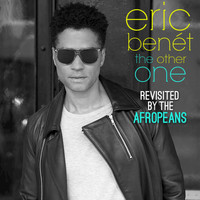 Eric Benét - The Other One (Revisited By The Afropeans)