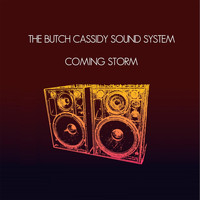 Butch Cassidy Sound System - Coming Storm