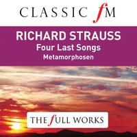 Kiri Te Kanawa - Richard Strauss: Four Last Songs (Classic FM: The Full Works)