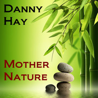 Danny Hay - Mother Nature (Explicit)