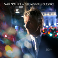Paul Weller - More Modern Classics (Deluxe Edition [Explicit])